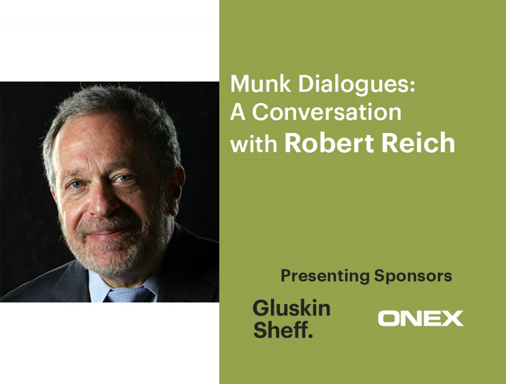 Munk Dialogues: A conversation with Robert Reich