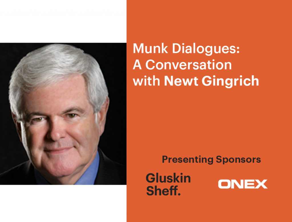 Munk Dialogues: A conversation with Newt Gingrich